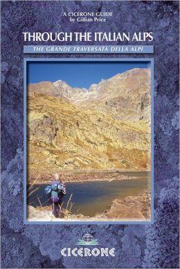 Through the Italian Alps: The GTA - The Grande Traversata delle Alpi