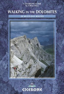 Walking in the Dolomites: 28 multi-day routes