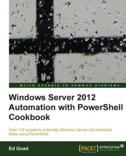 Windows Server 2012 Automation with PowerShell