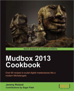 Mudbox 2013 Cookbook
