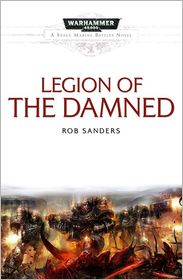 Legion of the Damned (Warhammer 40,000 Space Marine Battles Series)