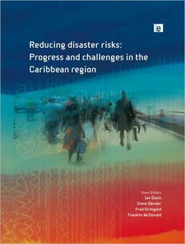 Reducing Disaster Risks: Progress and Challenges in the Caribbean Region