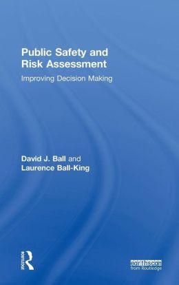 Public Safety and Risk Assessment: Improving Decision Making