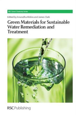 Green Materials for Sustainable Water Remediation and Treatment