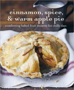 Cinnamon, Spice & Warm Apple Pie