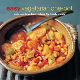 Easy Vegetarian One-Pot: Delicious Fuss-Free Recipes for Hearty Meals.