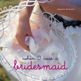 When I was a Bridesmaid
