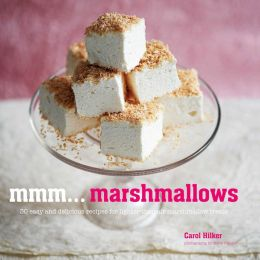 Mmm... Marshmallows: 30 Easy and Delicious Recipes for Lighter-than-Air Marshmallow Treats