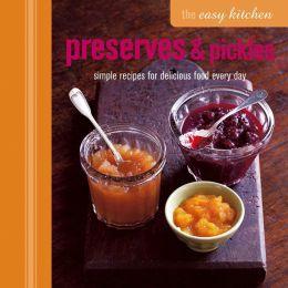 The Easy Kitchen: Pickles & Preserves