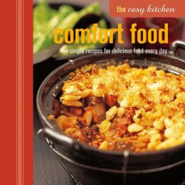 The Easy Kitchen: Comfort Food Classics