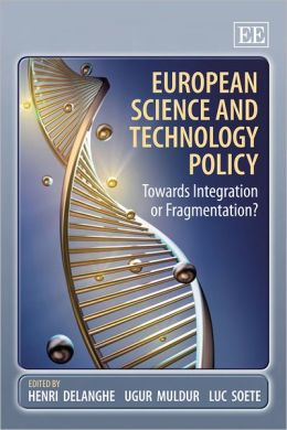 European Science and Technology Policy: Towards Integration or Fragmentation?