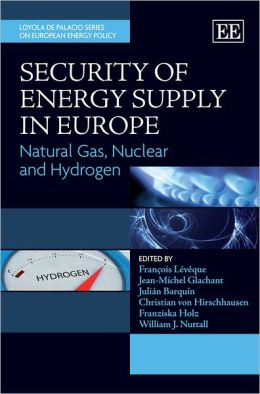 Security of Energy Supply in Europe: Natural Gas, Nuclear and Hydrogen