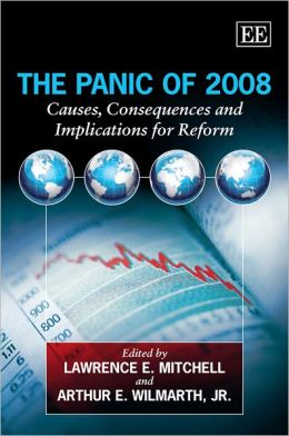 The Panic of 2008: Causes, Consequences and Implications for Reform