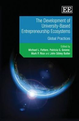The Development of University-based Entrepreneurship Ecosystems: Global Practices