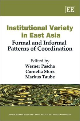 Institutional Variety in East Asia: Patterns of Formal and Informal Coordination