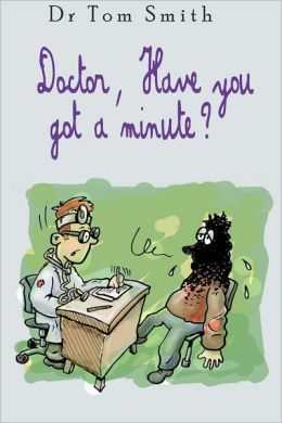 Doctor Have You Got a Minute