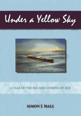 Under a Yellow Sky: A Tale of the Sea and a Coming of Age