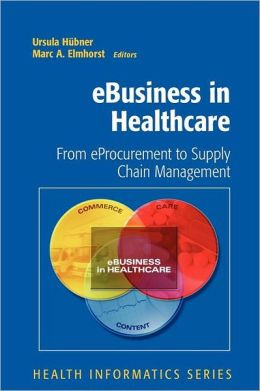 eBusiness in Healthcare: From eProcurement to Supply Chain Management