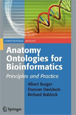Anatomy Ontologies for Bioinformatics: Principles and Practice