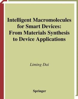 Intelligent Macromolecules for Smart Devices: From Materials Synthesis to Device Applications