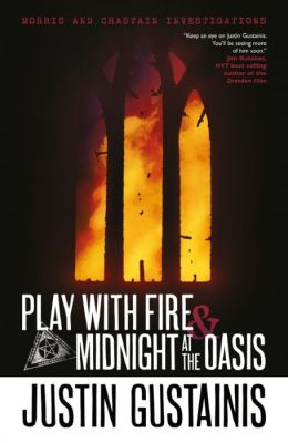 Play with Fire / Midnight at the Oasis (Morris and Chastain Investigations Series)