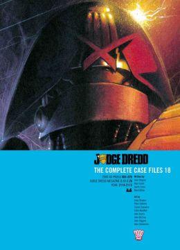 Judge Dredd: The Complete Case Files 18