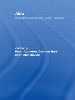 AIDS: Social Representations And Social Practices