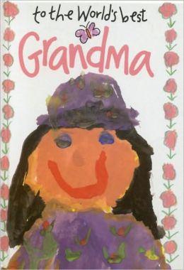 To The World's Best Grandma