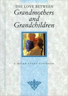Love between Grandmothers & Grandchildren
