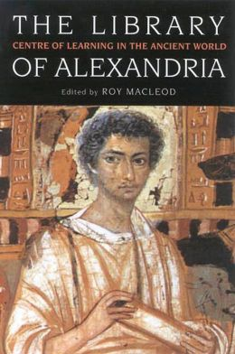 Library of Alexandria: Centre of Learning in the Ancient World