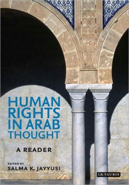 Human Rights in Arab Thought: Ethical Universalism and the Arab Tradition