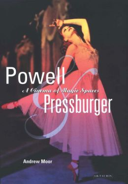 Powell and Pressburger: A Cinema of Magic Spaces (Cinema and Society Series)