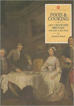 Food and Cooking in 18th Century Britain: History and Recipes