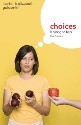 Choices: Learning to hear God's voice