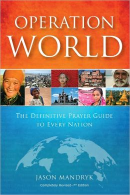 Operation World - PB 2010: The Definitive Prayer Guide to Every Nation