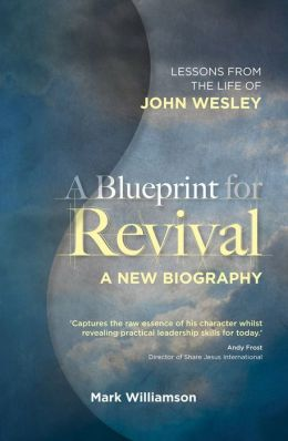 A Blueprint for Revival: Lessons from the Life of John Wesley