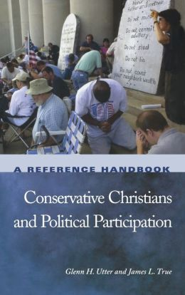 Conservative Christians and Political Participation: A Reference Handbook