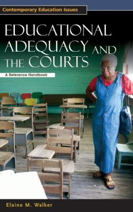 Educational Adequacy and the Courts: A Reference Handbook