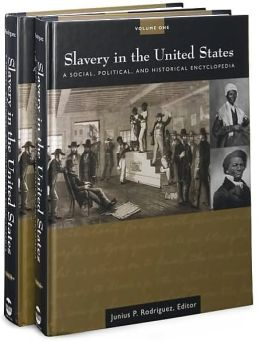Slavery in the United States [2 volumes]: A Social, Political, and Historical Encyclopedia