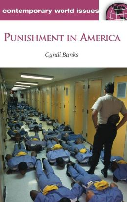 Punishment in America: A Reference Handbook