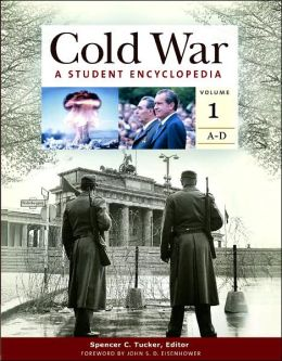 Cold War [5 volumes]: A Student Encyclopedia