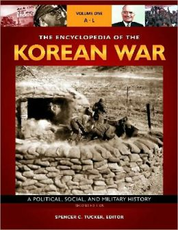 The Encyclopedia of the Korean War [3 volumes]: A Political, Social, and Military History