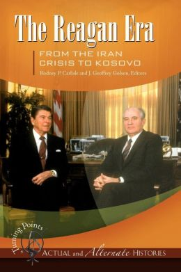 The Reagan Era from the Iran Crisis to Kosovo