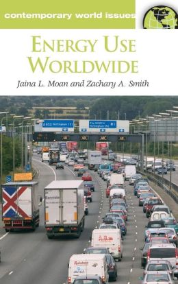 Energy Use Worldwide: A Reference Handbook