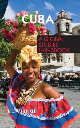 Cuba: A Global Studies Handbook