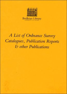 A List of Ordnance Survey Catalogues,Publications Reports and Other Publications (Maplist No.2)