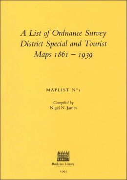 A List of Ordnance Survey District Special and Tourist Maps,1861-1939 (Maplist No.1)