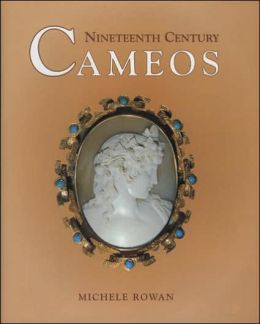 Nineteenth Century Cameos: A Price and Identification Guide