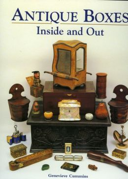 Antique Boxes Inside and Out: For Eating, Drinking and Being Merry Work Play and the Boudoir