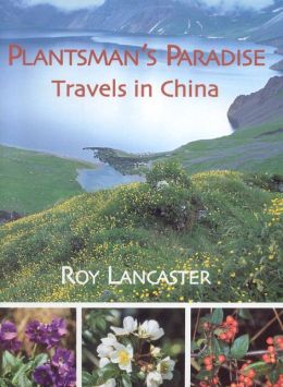 Plantsman's Paradise: Travels in China